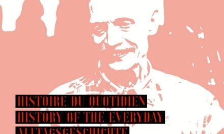 «Histoire du quotidien – History of the everyday – Alltagsgeschichte»
