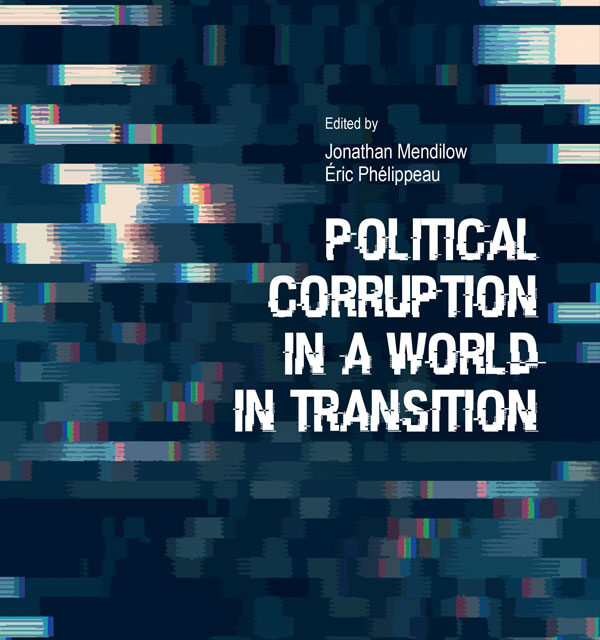 « Political corruption in a world in transition », J. Mendilow, É. Phélippeau (dir.)