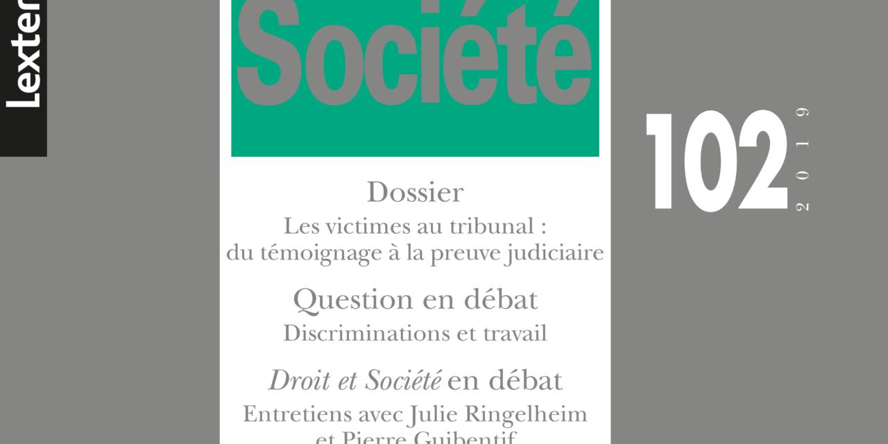 «Les victimes au tribunal : du témoignage à la preuve judiciaire » (Droit & Société, n° 102)