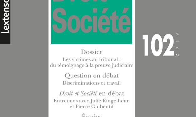 «Les victimes au tribunal : du témoignage à la preuve judiciaire » / Droit & Société (n° 102)
