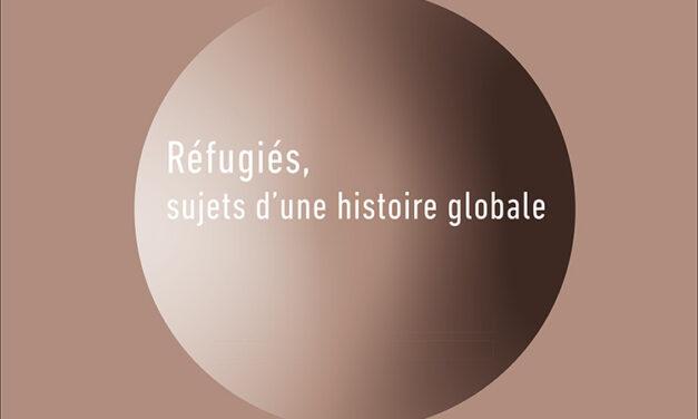 «Réfugiés, sujets d'une histoire globale» / Monde(s) (n° 15)
