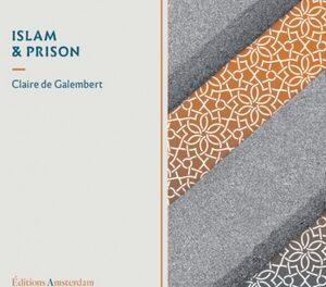 Islam et Prison / Claire de Galembert