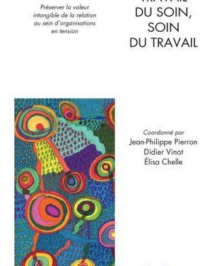 Travail du soin, soin du travail. / J-Ph. Pierron, D. Vinot, E. Chelle.