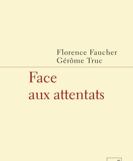 «Face aux attentats» / Florence Faucher et Gérôme Truc