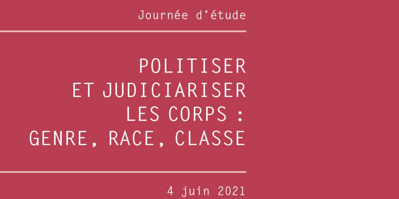 Politiser et judiciariser les corps : genre, classe, race